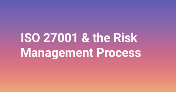 Blog Featured Image ISO 27001 & the Risk Management Process [+Template]