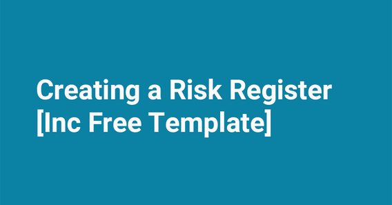 Blog Featured Image Creating a Risk Register + [Free Risk Register Template]